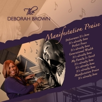 Deborah Brown | Manifestation Praise (It's Already Done)