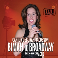 Deborah Jacobson | Bimah to Broadway - The Concert Act 2