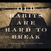 Deborah Martin-Lemmon & Howard Salmon | Old Habits Are Hard to Break