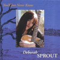 Deborah Sprout | You'll Just Never Know