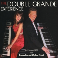 Deborah Johnson & Wayland Pickard | The Double Grande Experience