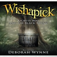 Deborah Wynne | Wishapick: Tickety Boo and the Black Trunk