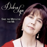 Debra Lyn | Save the Mistletoe for Me