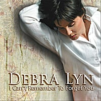 Debra Lyn | I Can't Remember to Forget You