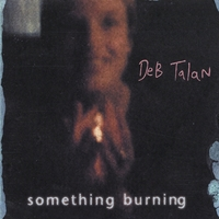 Deb Talan - Something Burning