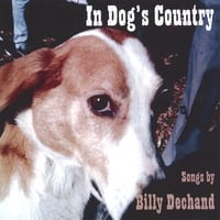 Billy Dechand | In Dog's Country