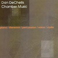 Dan DeChellis: Chamber Music