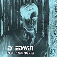 D' Edwin | No Prognosis