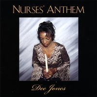 Dee Jones | Nurses' Anthem