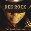 Dee Rock: The Road Ain