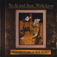 Lew Del Gatto & Bob Keller | To Al and Zoot, With Love