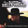 DAVID DELLE-VERGIN: It's Just Turned Drinking Time