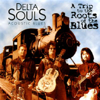 The Delta Souls | A Trip to the Roots of the Blues