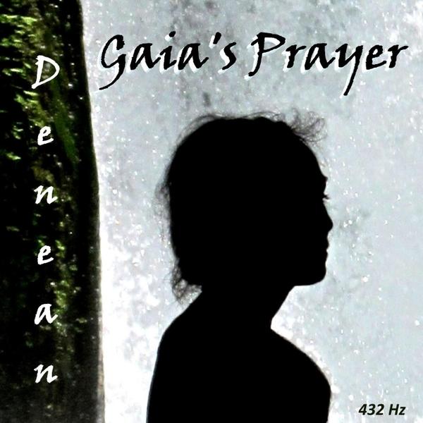 Gaia's Prayer — Denean – Official Website
