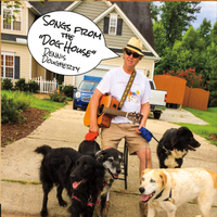 Dennis Dougherty | Songs from the Dog House