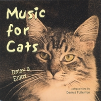 Dennis Fullerton | Music For Cats