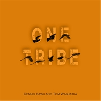 Dennis Hawk & Tom Washatka | One Tribe