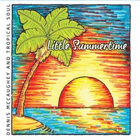 Dennis McCaughey and Tropical Soul | Little Summertime