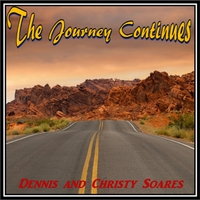 Dennis Soares & Christy Soares | The Journey Continues