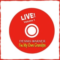 Dennis Warner | I'm My Own Grandpa, Vol. 1 (Live)