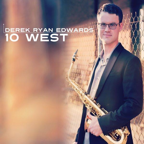 Derek Ryan Edwards   10 West   CD Baby Music Store