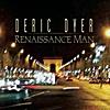 Deric Dyer: Renaissance Man