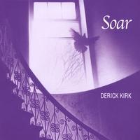DERICK KIRK: Soar