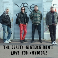 Derita Sisters | The Derita Sisters Don't Love You Anymore