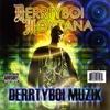 Derrtyboi Montana: Derrtyboi Muzik