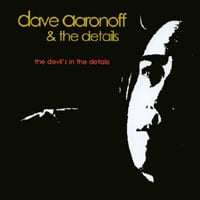 Dave Aaronoff & The Details | The Devil's in the Details