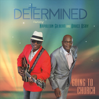 Determined | Going to Church (feat. Napoleon Gilbert & Bruce Osby)
