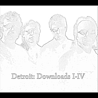 Detroit | Downloads I-IV