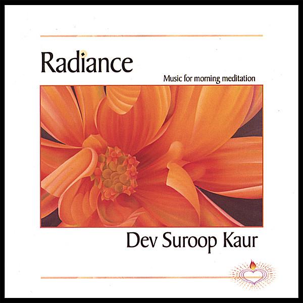 Dev Suroop Kaur | Radiance, Music for Morning Meditation