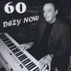 Dezy Walls: 60 Dezy Now