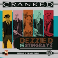 Dezzie D and the Stingrayz | Cranked