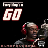 Danky Ducksta | Everything's a Go