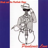 D-Funk and the Phatfunk Clique | Pandemic Love