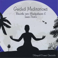 Dhanpal-Donna Quesada | Guided Meditations: Breathe Into Mindfulness & Inner Peace