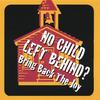 No Child Left Behind?: Bring Back the Joy!  featuring Tom Chapin, David HB Drake, George Grove, Skip Jones, Stuart Stotts & Dangerous Folk