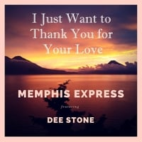 Memphis Express | I Just Want to Thank You for Your Love