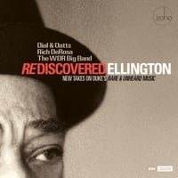 Dial & Oatts, Rich De Rosa & The WDR Big Band | Rediscovered Ellington: New Takes on Duke's Rare and Unheard Music