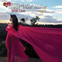 Diana Dilee Maher | With Love