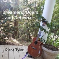 Diana Tyler: Dreamers, Doers and Deliverers