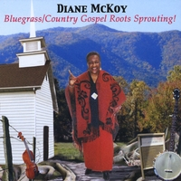 Diane McKoy | Bluegrass/Country Gospel Roots Sprouting!