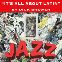 Dick Brewer | It's All About Latin