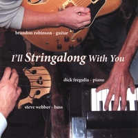 Dick Fregulia Trio | I'll String Along With You