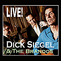 Dick Siegel | Dick Siegel and the Brandos Live!