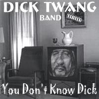 Dick Twang Band | You Don't Know Dick