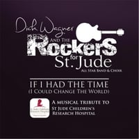 Dick Wagner & The Rockers for St Jude All Star Band & Choir | If I Had the Time (I Could Change the World)