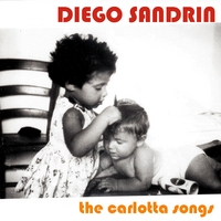 Diego Sandrin | The Carlotta Songs